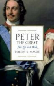 Peter the Great by Massie, Robert K.