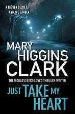 Just Take My Heart by Mary Higgins Clark (Paperback) Book