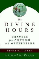 The Divine Hours Vol. II : Prayers for Autumn and Wintertime by Phyllis...