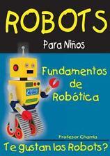 Fundamentos de Robotica: Diversion Para Grandes y Chicos (Paperback or Softback)