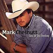 Mark Chesnutt:  Lost in the Feeling (Cassette, 2000, Universal) NEW