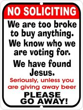 9x12 Aluminum Tin Sign NO SOLICITING We Are Broke We Know Who Vote Found Jesus