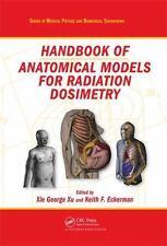 Handbook of Anatomical Models for Radiation Dosimetry (Series in Medical Physics