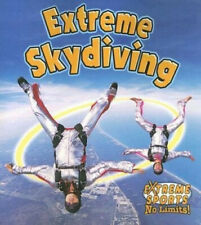 Extreme Skydiving (Extreme Sports - No Limits S.) by John Crossingham