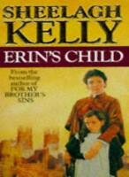 Erin's Child By SHEELAGH KELLY. 9780099536604
