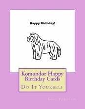 Komondor Happy Birthday Cards: Do It Yourself