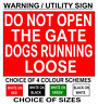 DO NOT OPEN THE GATE DOGS RUNNING LOOSE Metal WARNING SIGN NOTICE - personalised