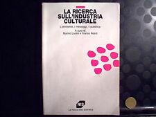LA RICERCA SULL'INDUSTRIA CULTURALE - MARINO LIVOLSI E FRANCO ROSITI -NIS - 1992
