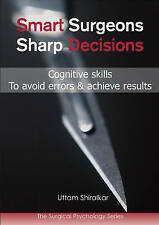 Smart Surgeons, Sharp Decisions: Cognitive Skills to Avoid Errors & Achieve...