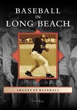 Baseball in Long Beach (Images of Baseball: California), , Meigs, Tom, Good, 200