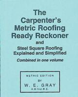 Carpenter's Metric Roofing Ready Reckoner by W.E. Gray, NEW Book, (Paperback) FR
