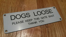 Dogs Loose - Please Keep This Gate Shut Engraved Sign (150mm x 50mm) Free P&P!