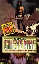 Cheyenne Double Edition: River of Death/Desert Manhunt, Cole, Judd, Good Conditi