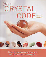 Your Crystal Code: Find Out How to Choose, Interpret and Use Your-ExLibrary