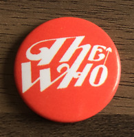 THE WHO BUTTON BADGE English Rock Band Tommy,  My Generation Who's Next 25mm Pin
