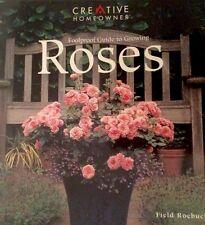 Foolproof Guide to Growing Roses (Creative Homeowner) Field Roebuck Book EUC