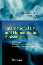 International Law and Humanitarian Assistance : A Crosscut Through Legal...