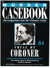 Murder Casebook Magazine Part 84: Trial by Coroner: Philip Yale Drew & Evelyn...
