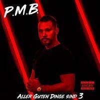 P.M.B. - ALLER GUTER DINGE SIND 3   CD NEW!