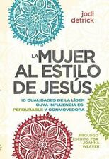 La Mujer Al Estilo de Jesus by Jodi Detrick (2013, Paperback)