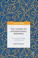 The Theory of International Business: Economic Models and Methods by Casson, Mar