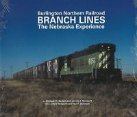 Burlington Northern Branch Lines - The NEBRASKA Experience -- (NEW BOOK)
