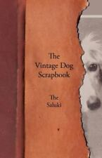 The Vintage Dog Scrapbook - The Saluki: By Various