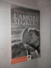 L AMORE SEGRETO Paola Calvetti Baldini & Castoldi 1999 libro romanzo narrativa