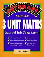 Get Smart Study Guide: 3 Unit Maths - Exams with Fully Worked Answers HSC