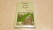Trappers of the Ozarks - Book By Lewis B. Miller