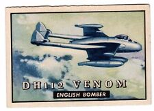 1952 Topps Wings #148 DH112 Venom, Excellent Condition'