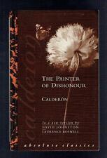 Calderon de la Barca, Pedro; The Painter of Dishonour. Oberon 1996 VG