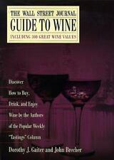 The Wall Street Journal Guide to Wine - John Brecher Dorothy J Gaiter - Hardcvr