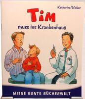Tim muss ins Krankenhaus + Erstes Lesen und Vorlesen mit farbigen Bildern +