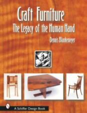 Craft Furniture : The Legacy of the Human Hand by Dennis Blankemeyer - Hardcover
