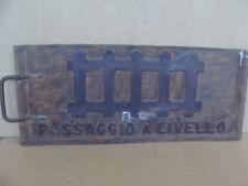 INSEGNA PASSAGGIO A LIVELLO CARTELLO FERROVIARIO OLD SIGN TRAIN ITALY