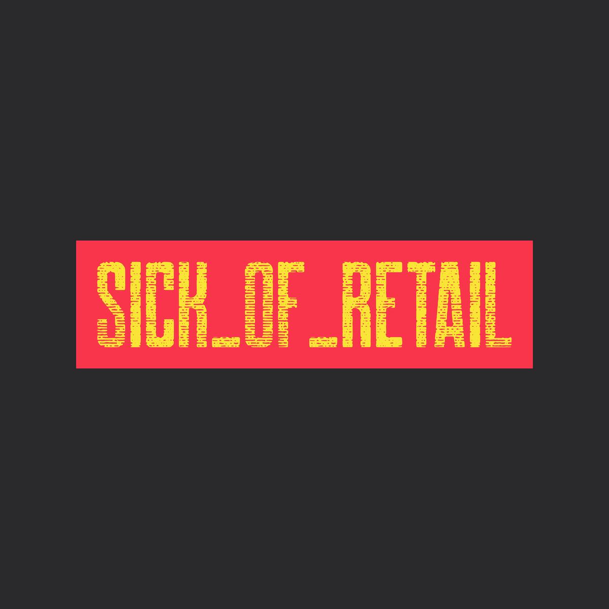 Sick_of_Retail