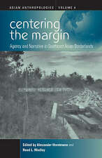 Centering the Margin: Agency and Narrative in Southeast Asian Borderlands (Asian