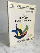 Découvrir et pratiquer Luc Lemoel Le vélo tout terrain Sports Bornemann 1988