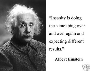 """Albert Einstein """"insanity"""" Famous Quote 11 x 14 Photo Poster Photograph Picture"""