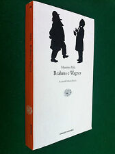 Massimo MILA - BRAHMS E WAGNER , 1a Ed Einaudi (1994)