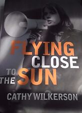 Flying Close to the Sun : My Life and Times as a Weatherman by Cathy...