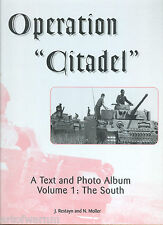 OPERATION CITADEL - Text & Photo Album, Volume 1 :The South., Restayn  JJF  HB