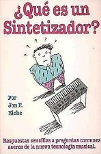 What's A Synthesizer? Spanish Edition - Que Is Unsintetizador?: Simple Answers t