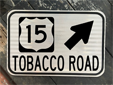 "TOBACCO ROAD US 15 Highway road sign 12""x18"" DOT style UNC DUKE FREE SHIPPING"