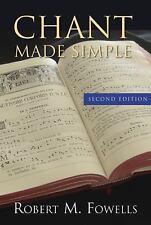 Gregorian Chant Made Simple by Robert M. Fowells