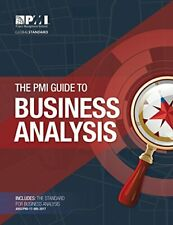 The PMI Guide to Business Analysis by Project Management Institute