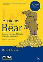 Anatomy of the Bear: Lessons from Wall Street's Four Great Bottoms, Napier, Russ
