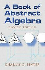 Dover Books on Mathematics: A Book of Abstract Algebra by Charles C. Pinter...