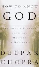 How to Know God: The Soul's Journey into the Mystery of Mysteries by Deepak...